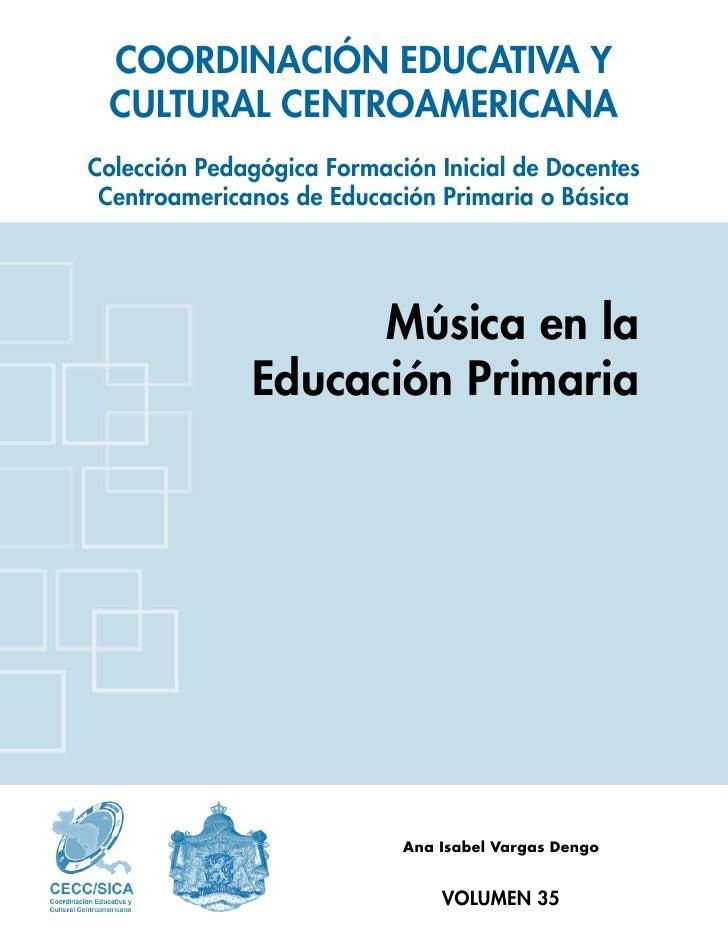 COORDINACIÓN EDUCATIVA Y  CULTURAL CENTROAMERICANA Colección Pedagógica Formación Inicial de Docentes  Centroamericanos de...