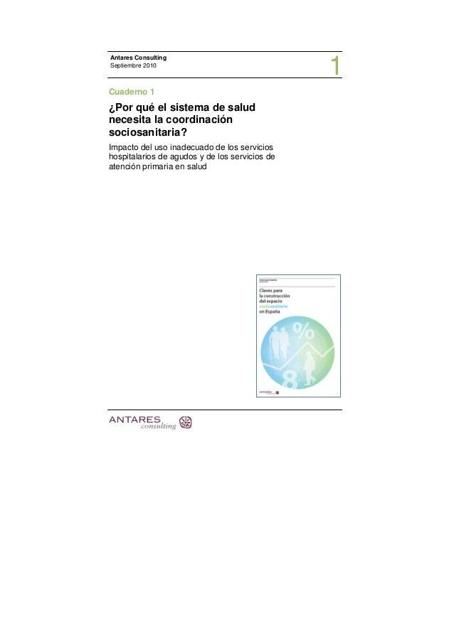 Antares Consulting Septiembre 2010           Cuaderno 1 ¿Por qué el sistema de salud necesita la coordinación s...