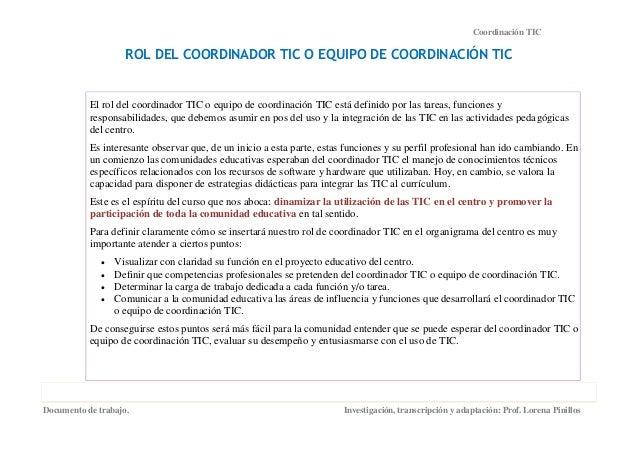 Coordinación TIC                    ROL DEL COORDINADOR TIC O EQUIPO DE COORDINACIÓN TIC           El rol del coordinador ...