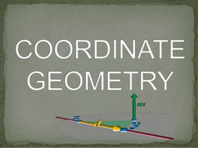 Coordinate geometry or the system of coordinate geometry has been derived from the correspondence of the points on the num...