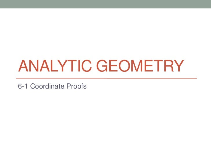 ANALYTIC GEOMETRY6-1 Coordinate Proofs