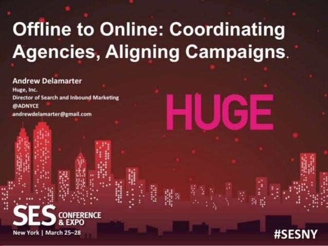 Coordinating agencies aligning campaigns