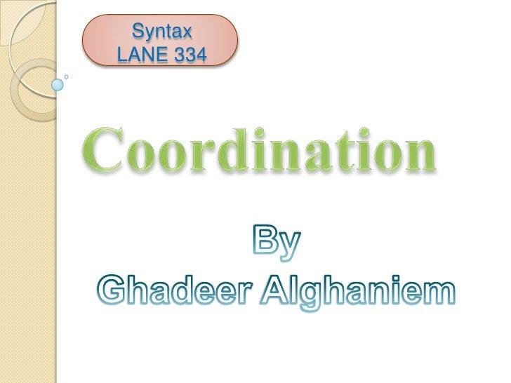 Coordination by ghadeer alghaniem
