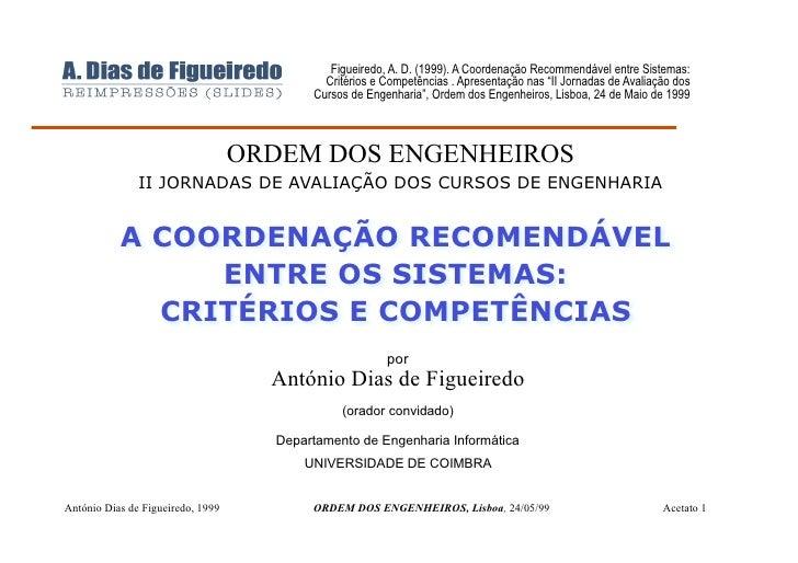 A Coordenacao Recomendavel entre Sistemas: Criterios e Competencias