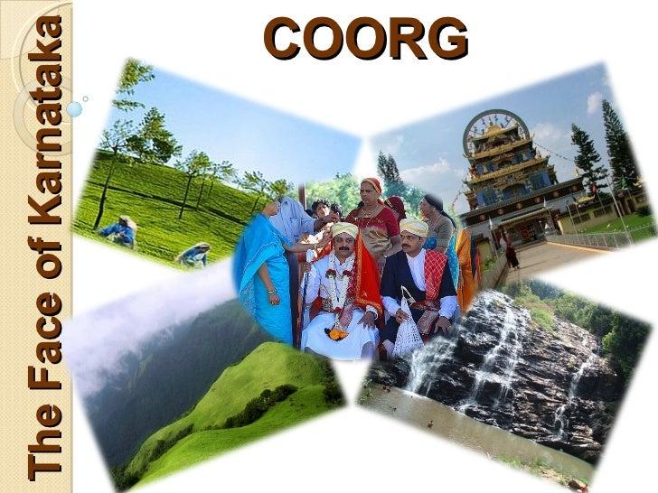 The Face of Karnataka                  COORG