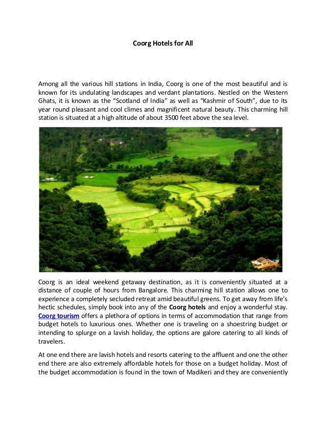 Coorg Hotels for All Among all the various hill stations in India, Coorg is one of the most beautiful and is known for its...