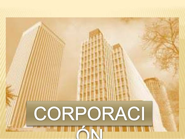 Una asociación de personas autorizadas  para actuar como una única sociedad según la ley, reconocida como persona jurídica...