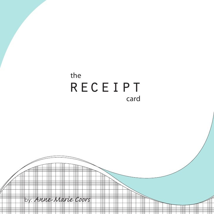 the                receipt                          card     by:   Anne-Marie Coors