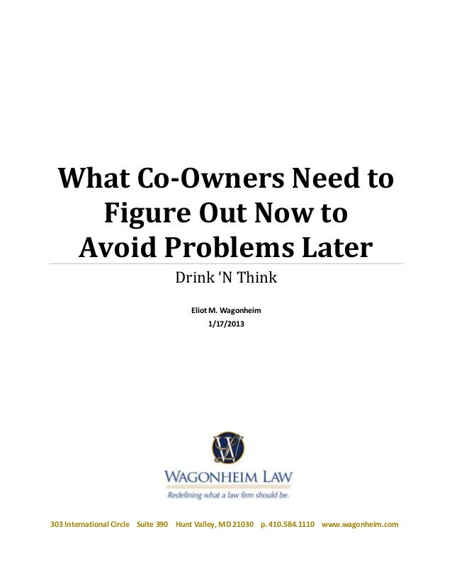 What Co-Owners Need to   Figure Out Now to  Avoid Problems Later                                Drink 'N Think            ...