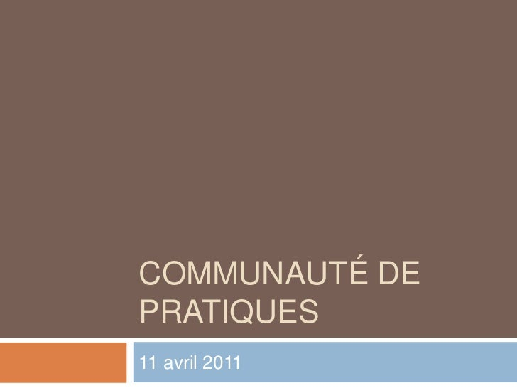 Communauté de pratiques<br />11 avril 2011<br />