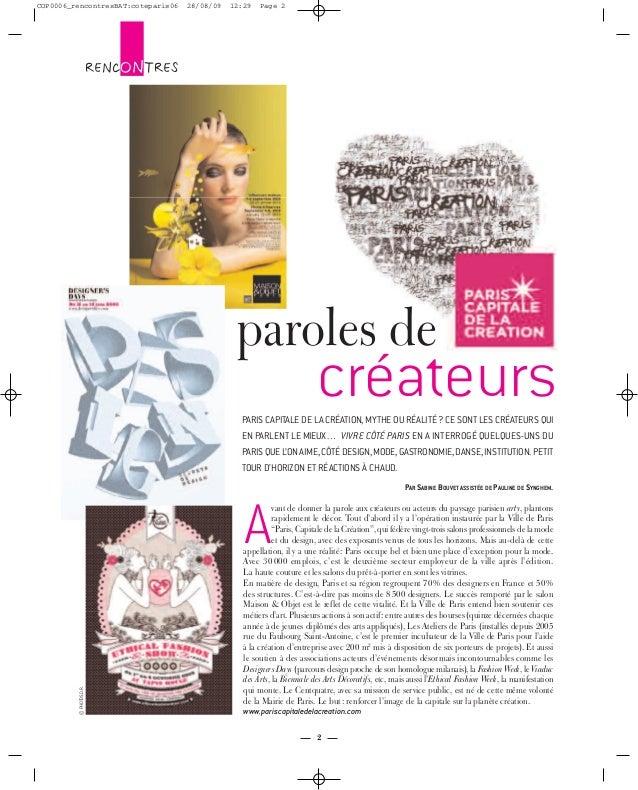2 rencontres A vant de donner la parole aux créateurs ou acteurs du paysage parisien arty, plantons rapidement le décor. T...
