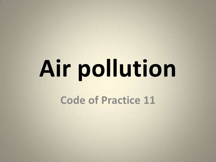 Air pollution<br />Code of Practice 11<br />