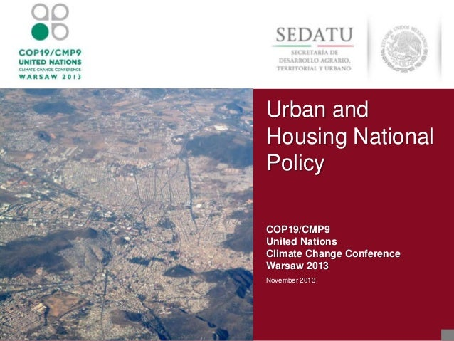 Urban and Housing National Policy COP19/CMP9 United Nations Climate Change Conference Warsaw 2013 November 2013