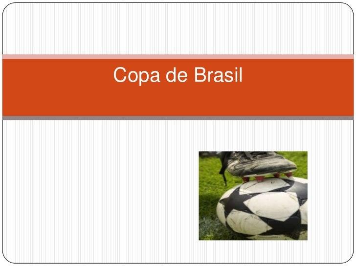 Copa de Brasil<br />