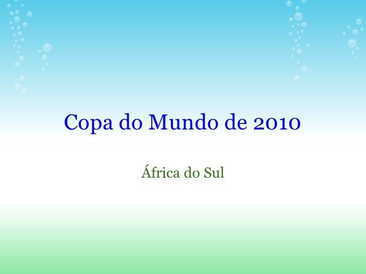 Copa do Mundo de 2010        África do Sul