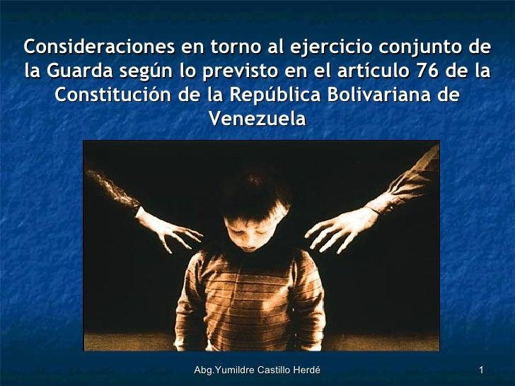 Abg.Yumildre Castillo Herdé Consideraciones en torno al ejercicio conjunto de la Guarda según lo previsto en el artículo 7...