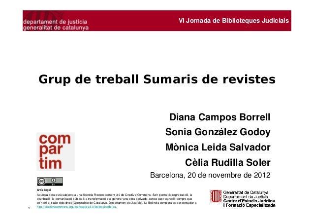 VI Jornada de Biblioteques Judicials     Grup de treball Sumaris de revistes                                              ...