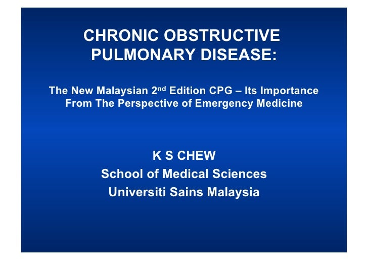 The 2009 COPD Malaysian Guidelines - What's Important From Emergency Medicine Perspective?