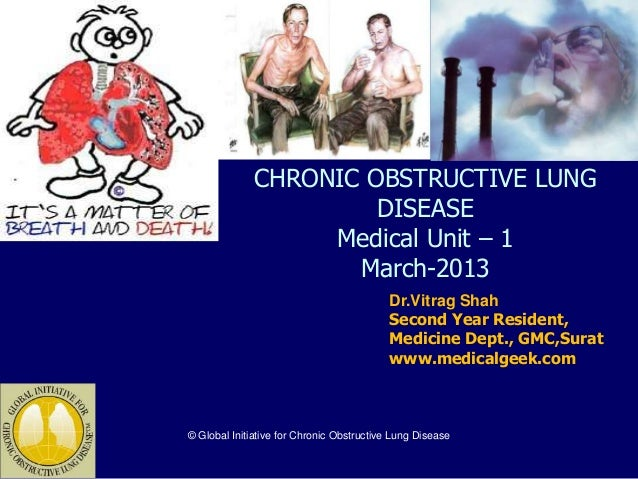CHRONIC OBSTRUCTIVE LUNG                       DISEASE                   Medical Unit – 1                     March-2013  ...