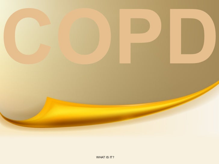 COPD WHAT IS IT?