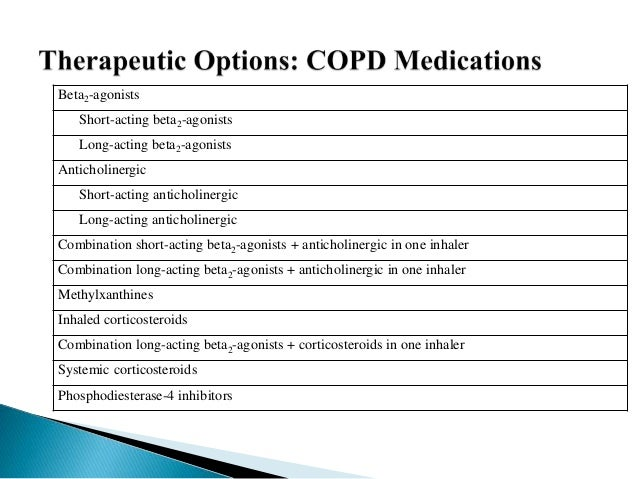 asthma and copd medication lists essay B) copd educator list coming this  treatment options and looking for ways  to optimize clinical endpoints  specific advantages (see asthma & copd:  inhalation devices), adherence (once vs twice  diagnosis, management, and  prevention of chronic obstructive pulmonary disease: gold executive summary.