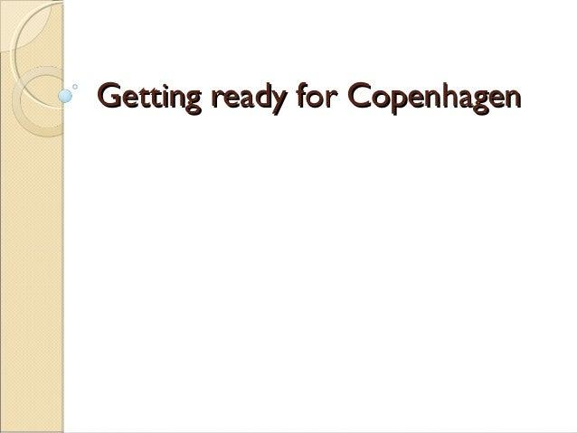 Getting ready for CopenhagenGetting ready for Copenhagen