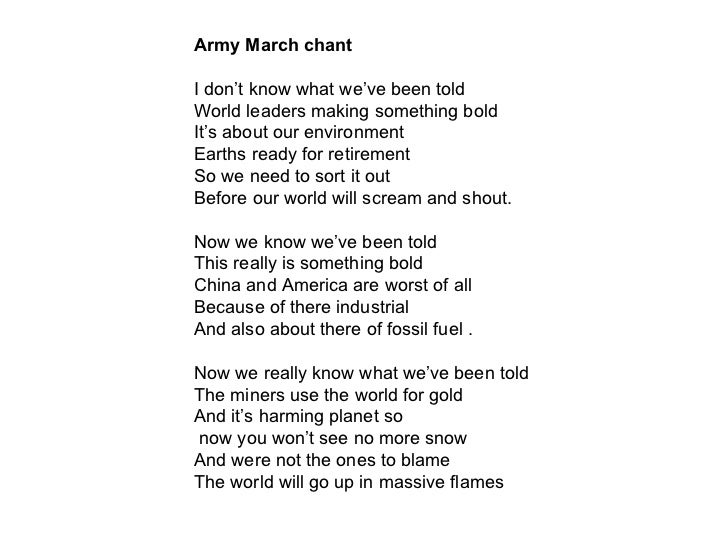 Army March chant I don't know what we've been told  World leaders making something bold It's about our environment  Earths...