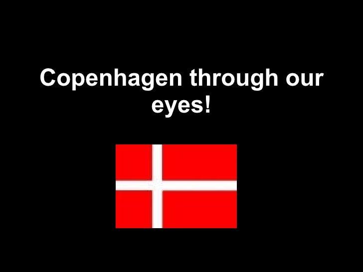 Copenhagen through our eyes!