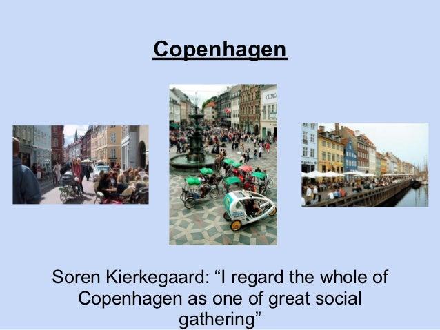 "CopenhagenSoren Kierkegaard: ""I regard the whole of   Copenhagen as one of great social              gathering"""