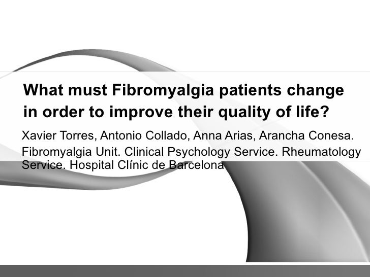 WHAT MUST FIBROMYALGIA PATIENTS CHANGE TO IMPROVE THEIR QUALITY OF LIFE