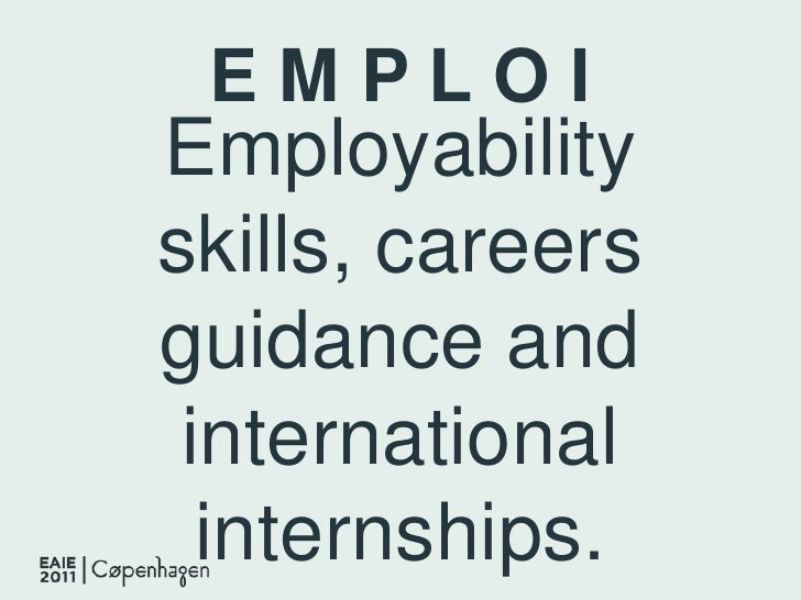 E M P L O I<br />Employability skills, careers guidance and international internships.<br />
