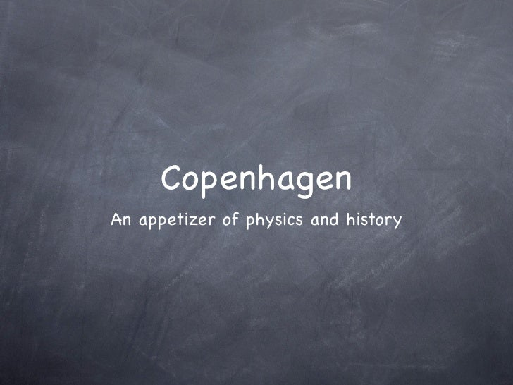 Copenhagen An appetizer of physics and history