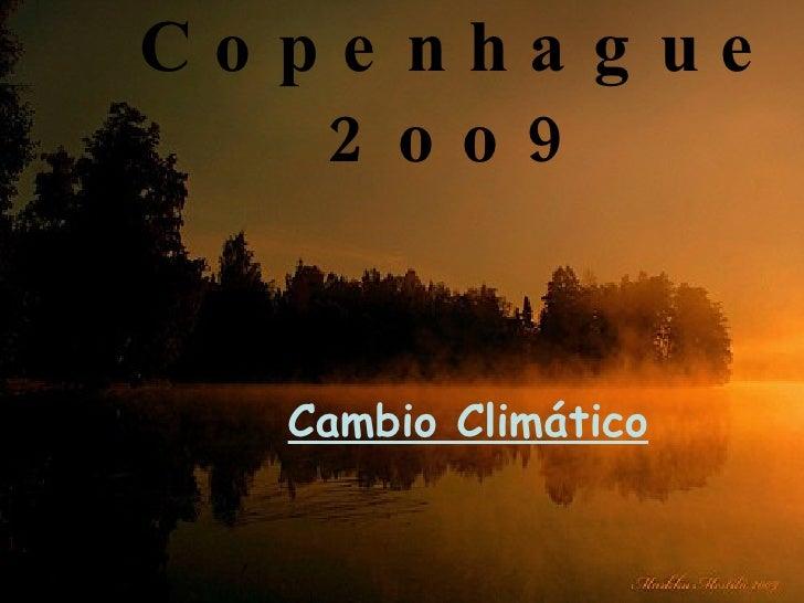 Copenhague 2oo9 Cambio Climático