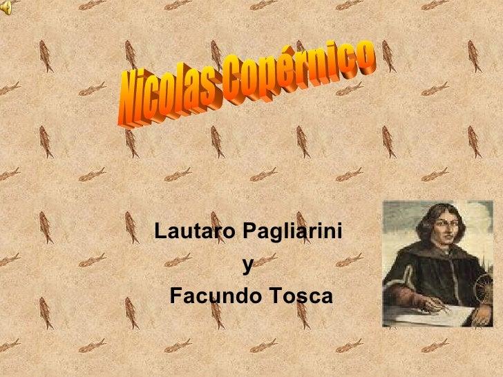 Lautaro Pagliarini  y  Facundo Tosca Nicolas Copérnico
