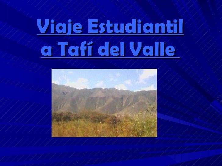 Viaje Estudiantil a Tafí del Valle