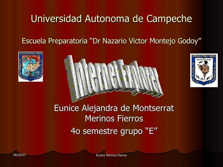 """Universidad Autonoma de Campeche Escuela Preparatoria """"Dr Nazario Victor Montejo Godoy"""" Eunice Alejandra de Montserrat Mer..."""