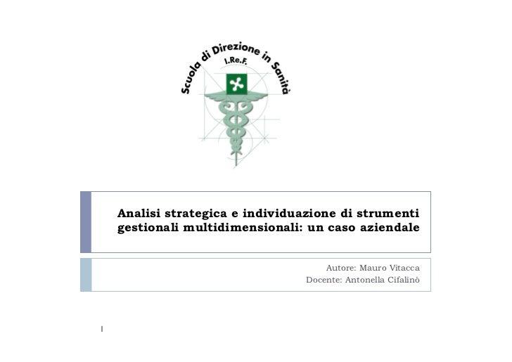 Analisi strategica e individuazione di strumenti    gestionali multidimensionali: un caso aziendale                       ...