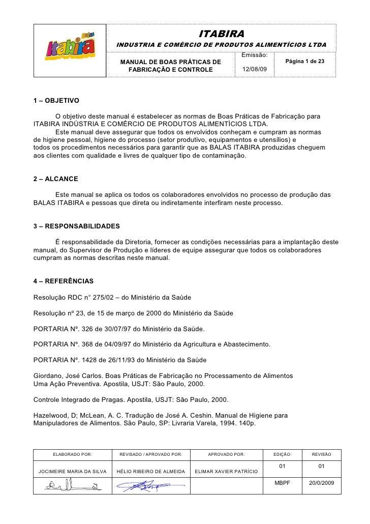 ITABIRA                             INDUSTRIA E COMÉRCIO DE PRODUTOS ALIMENTÍCIOS LTDA                                    ...