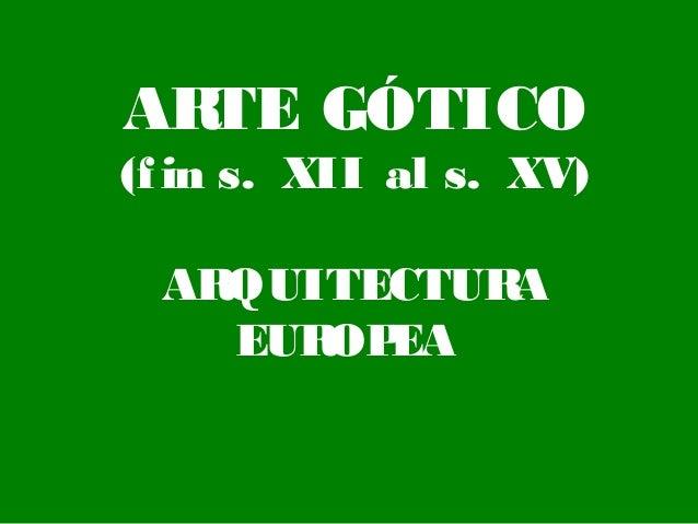 13.  Arquitectura gótica europea (para 2º de bachillerato).