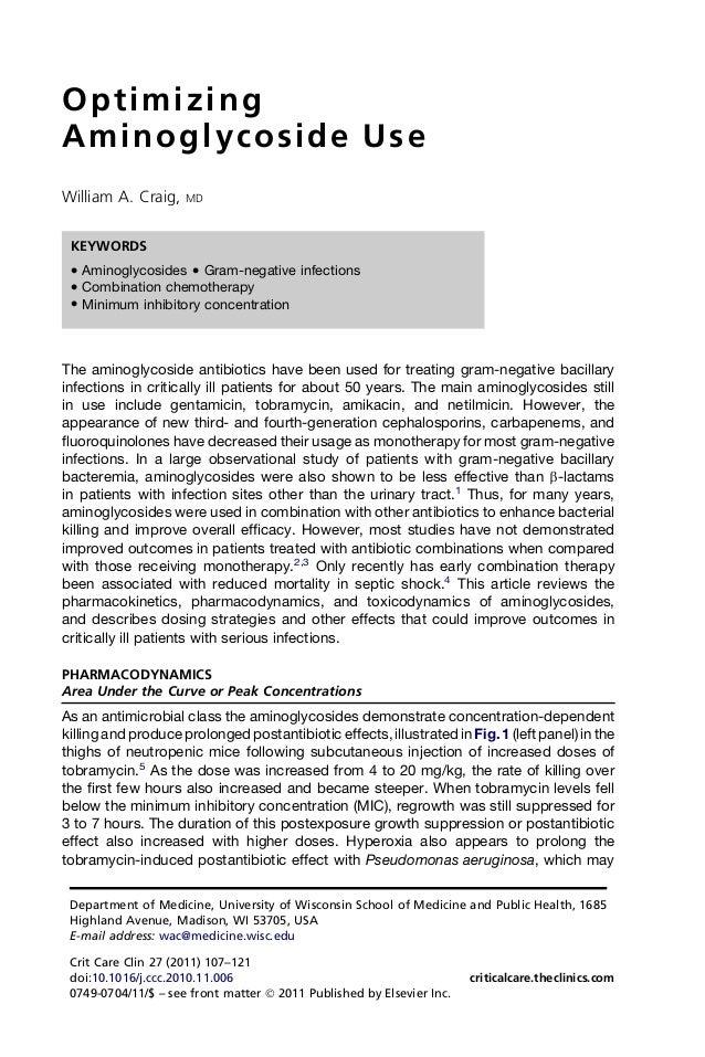 OptimizingAminoglycoside UseWilliam A. Craig, MDThe aminoglycoside antibiotics have been used for treating gram-negative b...