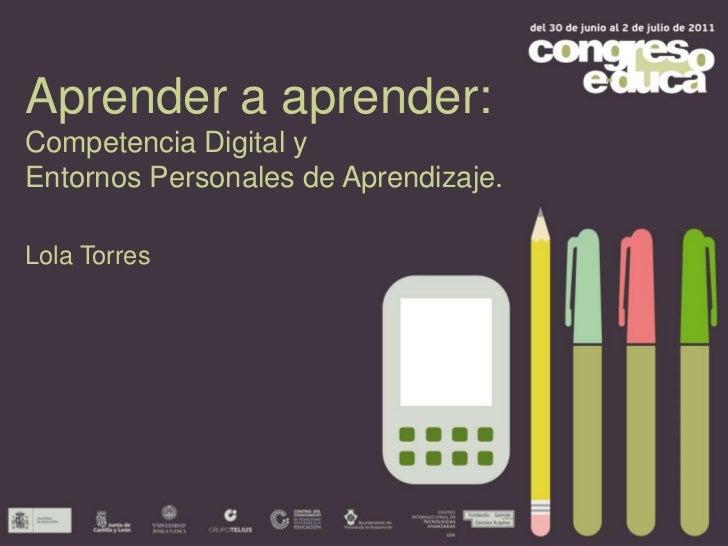 Aprender a aprender: Competencia Digital y Entornos Personales de Aprendizajeaprender_a_aprender_competencia_digi