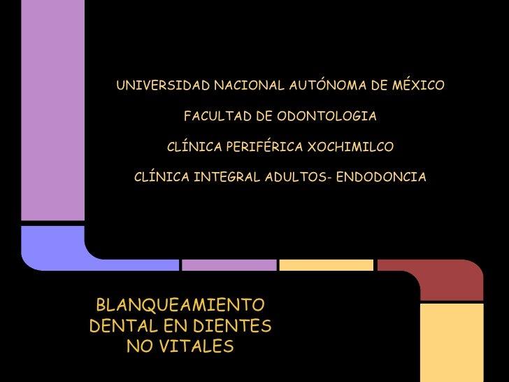 UNIVERSIDAD NACIONAL AUTÓNOMA DE MÉXICO          FACULTAD DE ODONTOLOGIA        CLÍNICA PERIFÉRICA XOCHIMILCO    CLÍNICA I...
