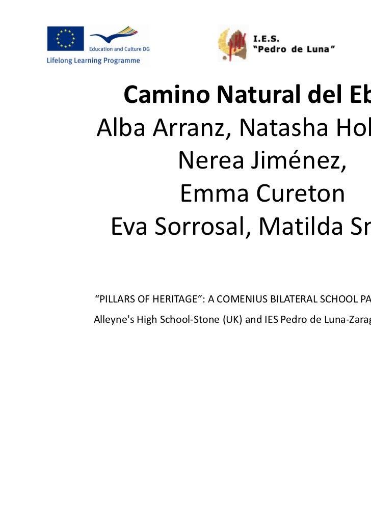 "Camino Natural del EbroAlba Arranz, Natasha Holland,       Nerea Jiménez,       Emma Cureton Eva Sorrosal, Matilda Smith""P..."