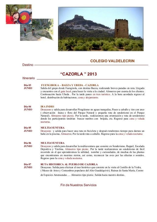 """COLEGIO VALDELECRINDestino                                """"CAZORLA """" 2013Itinerario Día 03       FUENGIROLA – BAEZA Y UBED..."""