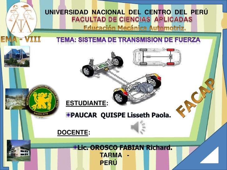 UNIVERSIDAD  NACIONAL  DEL  CENTRO  DEL  PERÚ<br />FACULTAD DE CIENCIAS  APLICADAS<br />Educación Mecánica Automotriz.<br ...