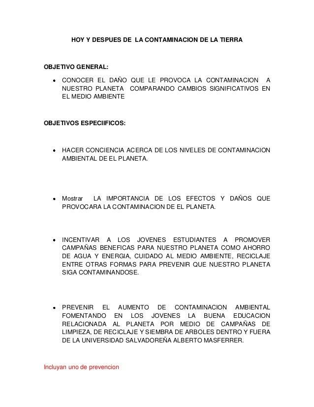 HOY Y DESPUES DE LA CONTAMINACION DE LA TIERRAOBJETIVO GENERAL:      CONOCER EL DAÑO QUE LE PROVOCA LA CONTAMINACION A    ...