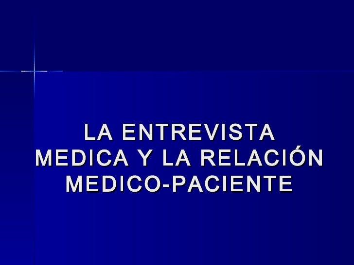 LA ENTREVISTA MEDICA Y LA RELACIÓN MEDICO-PACIENTE