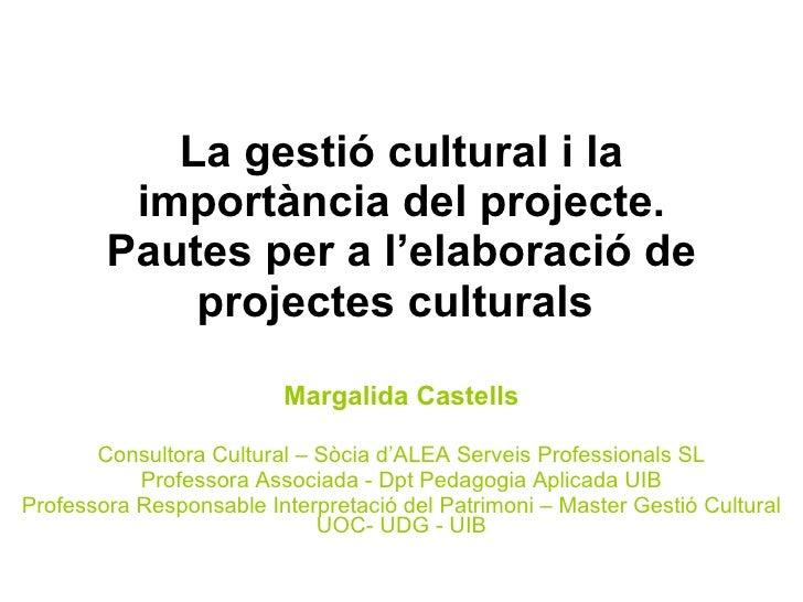 La gestió cultural i la importància del projecte