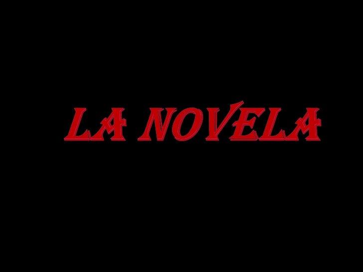 LA NOVELA<br />