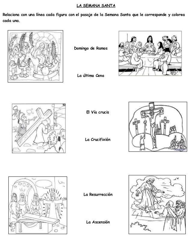 LA SEMANA SANTA Relaciona con una línea cada figura con el pasaje de la Semana Santa que le corresponde y colorea cada una...